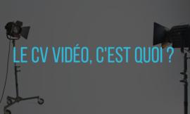 Le CV Vidéo, c'est quoi ?
