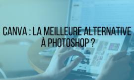 Canva : La meilleure alternative à Photoshop ?