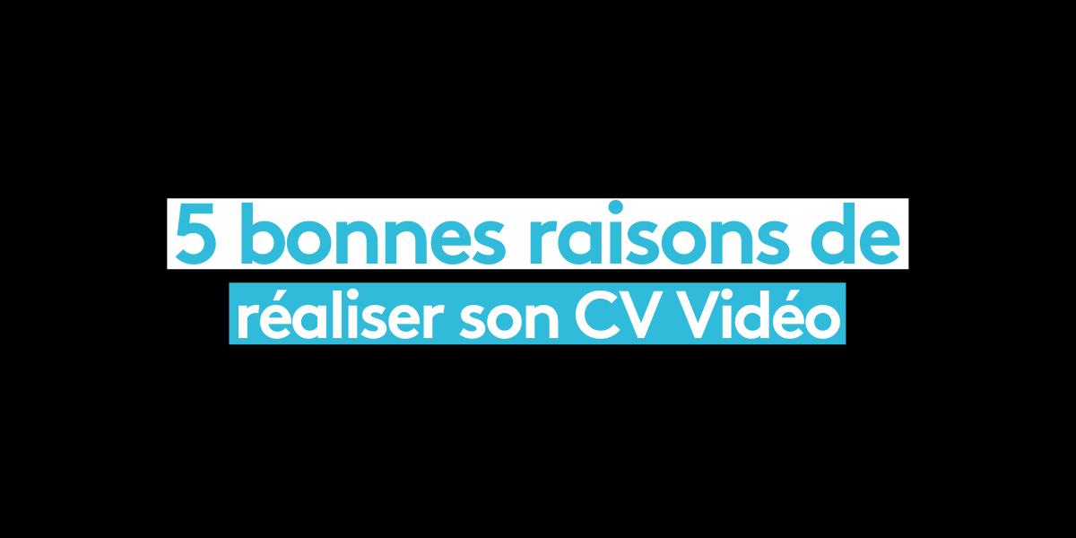 Read more about the article 5 Bonnes raisons de réaliser son CV Vidéo