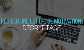 Rédiger une lettre de motivation : Décryptage
