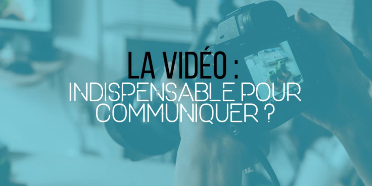 La vidéo, indispensable pour communiquer ?