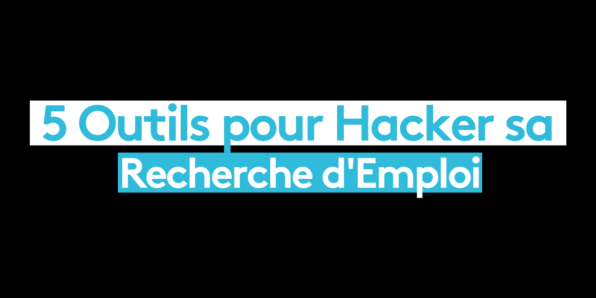 5 outils pour hacker sa recherche d'emploi