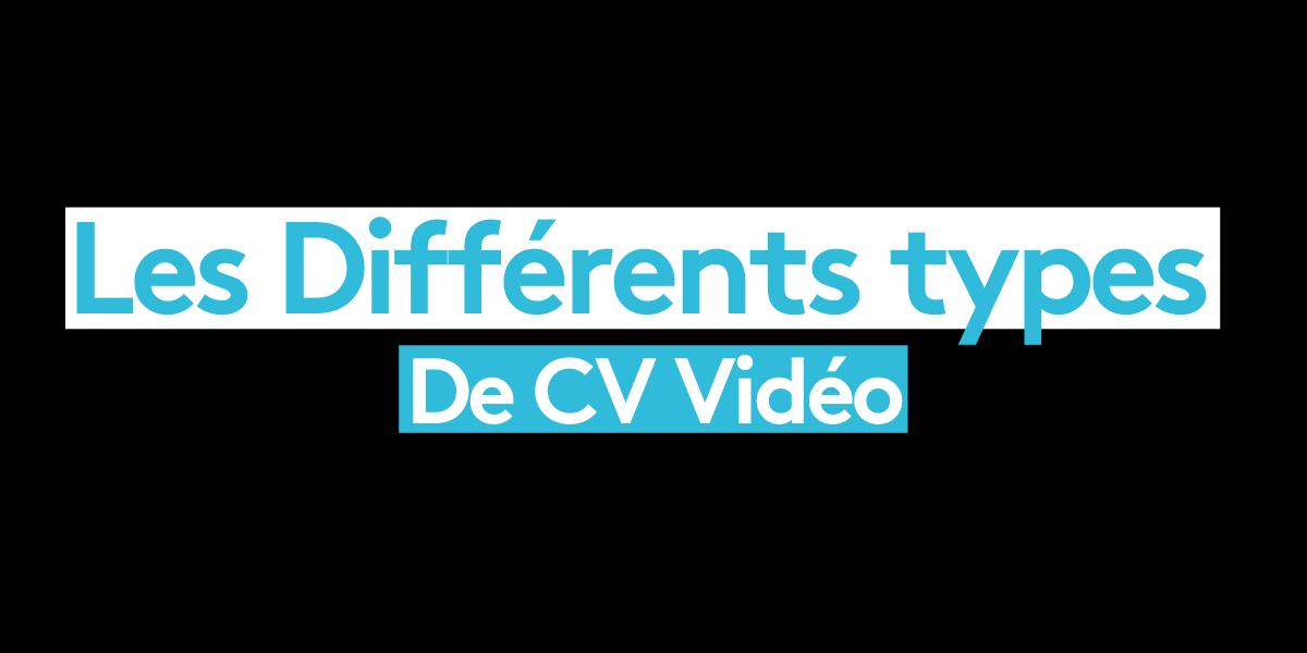 Les différents types de CV Vidéo