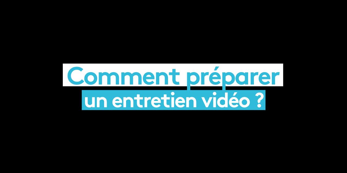Comment préparer un entretien vidéo ?