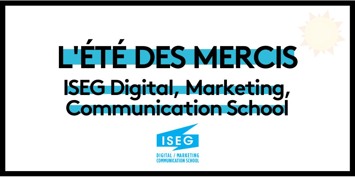 Read more about the article L'été des mercis : ISEG Digital, Marketing, Communication School
