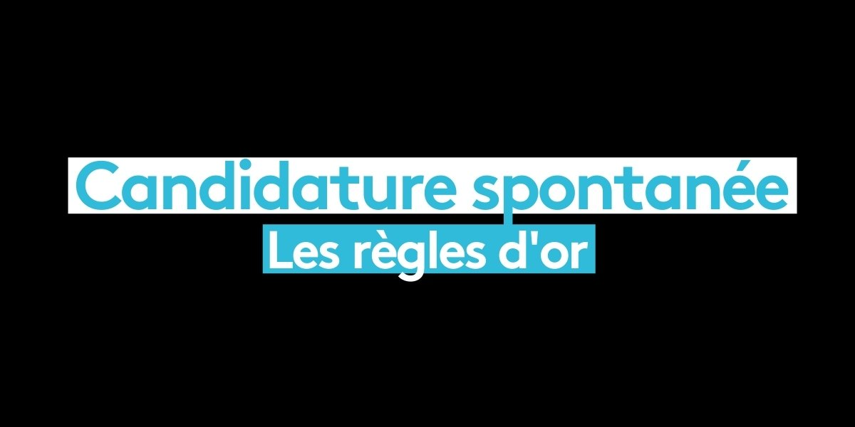 You are currently viewing Candidature spontanée : Les règles d'or