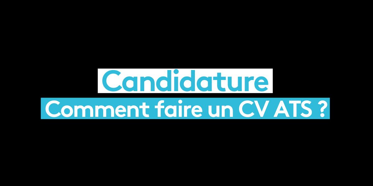 Candidature : Comment faire un CV ATS ?